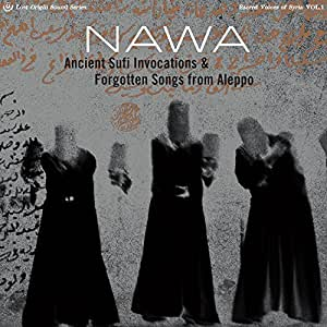 Ancient Sufi Invocations And Forgotten Songs From Aleppo
