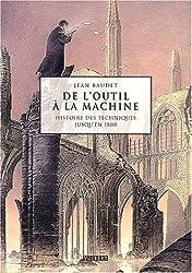 De l'outil à la machine : Histoire des techniques jusqu'en 1800