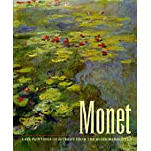 Monet: Late Paintings of Giverny: Late Paintings of Giverny from the Musee Marmottan