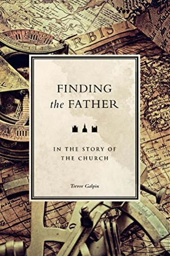 Finding the Father in the Story of the Church