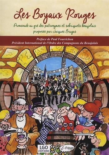Les Boyaux Rouges : Promenade au gré des patronymes et sobriquets beaujolais proposée par Jacques Bruyas -
