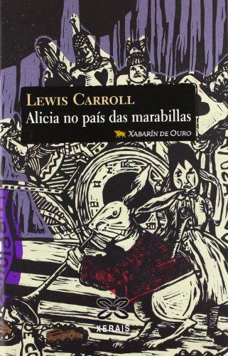 Alicia No Pais Das Marabillas / Alice in Wonderland por Lewis Carroll