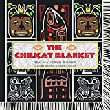 The Chilkat Blanket by Madesyn Boger (2015-10-23)