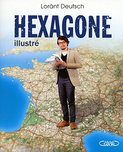 Hexagone illustré par Lorant Deutsch