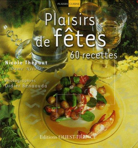 Plaisirs de ftes : 60 Recettes