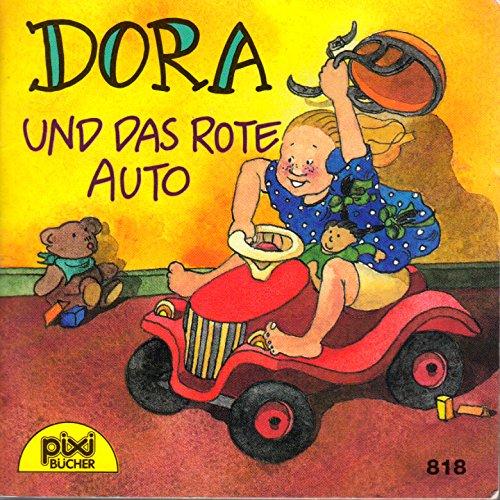 Dora und das rote Auto - Pixi-Buch Nr. 818 - Einzeltitel aus Pixi-Serie 98 (818 Serie)