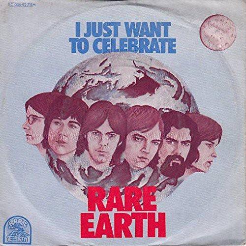 rare-earth-i-just-want-to-celebrate-rare-earth-1c-006-92-711-m-rare-earth-1c-006-92-711-m-u