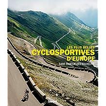 Les plus belles cyclosportives d'Europe: Dans la roue des coureurs