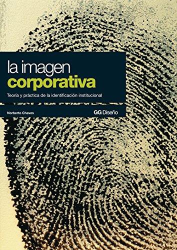 La imagen corporativa: Teoría y práctica de la identificación institucional (GG Diseño) por Norberto Chaves