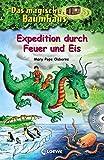 Das magische Baumhaus ? Expedition durch Feuer und Eis: Mit Hörbuch-CD Angriff des Wolkendrachen (Das magische Baumhaus - Sammelbände)