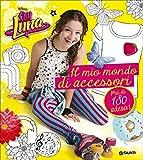 Un mondo di accessori. Soy Luna. Con adesivi