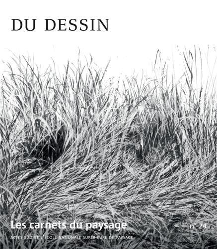 Les carnets du paysage, N° 24 : Du dessin par Vincent Piveteau