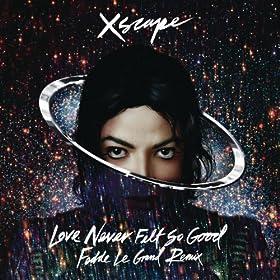 Love Never Felt so Good (Fedde Le Grand Remix Radio Edit)