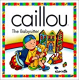 The Babysitter: North Star (Caillou) by Nicole Nadeau (2001-03-06)