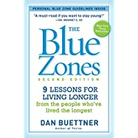 The Blue Zones, Second Edition: 9 Lessons for Living Longer From the People Who've Lived the Longest