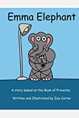 Emma Elephant: A story about Proverbs: Volume 4 (Wise Owl's Library) Paperback