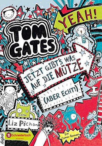 Buchseite und Rezensionen zu 'Tom Gates, Band 06: Jetzt gibt's was auf die Mütze (aber echt!)' von Liz Pichon