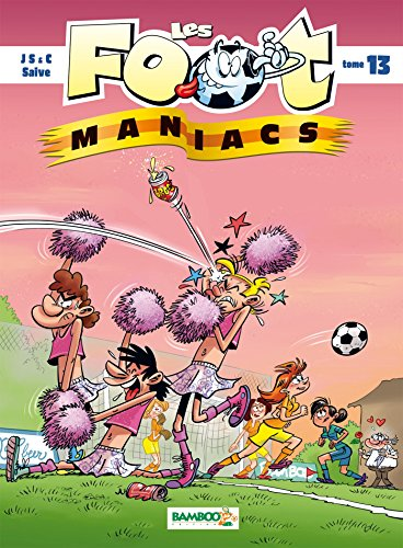Les Foot maniacs - tome 13