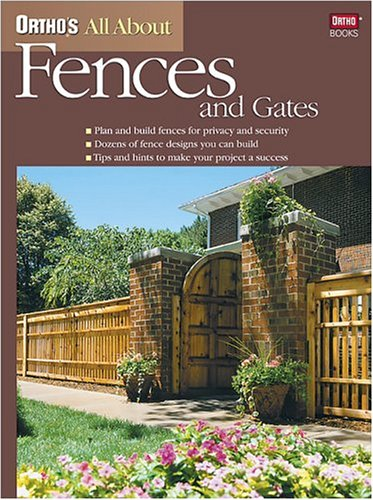 Ortho's All About Fences and Gates (Ortho's All about)