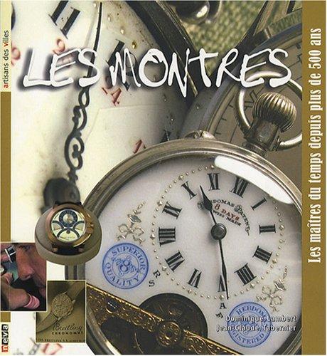 Les montres : Les maîtres du temps depuis plus de 500 ans