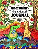 Fun-Schooling for Beginners - Do-It-Myself Journal: Letters, Numbers, Animals, Coloring, Tracing, Mazes, Logic and Drawing (Full-Sized Activity Book for Preschool & Kindergarten)