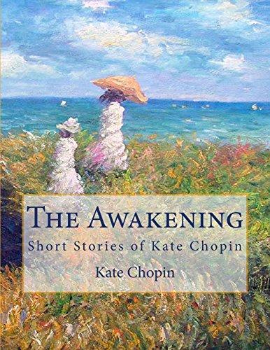 The Awakening: Short Stories of Kate Chopin