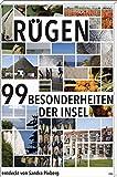 Rügen: Die 99 Besonderheiten der Insel - Sandra Pixberg