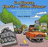 La Route Paris-Côte-d'Azur : Petite histoire des Nationales 5, 6, 7 et de la Route Bleue entre Paris et Menton