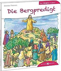 Die Bergpredigt den Kindern erzählt: Den Kindern erzählt/erklärt 23