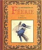 A la recherche de féerie, volume 1 - La Révélation