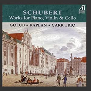 Schubert Trios: Works for Piano, Violin & Cello by David Golub, Mark Kaplan, Colin Carr (2010-09-03)