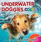 Underwater Doggies Colors by Seth Casteel (2014-07-22)