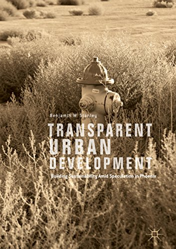 Transparent Urban Development: Building Sustainability Amid Speculation in Phoenix (English Edition)