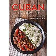 Cuban Cookbook: Delightful Recipes from the Beautiful Island of Cuba (English Edition)