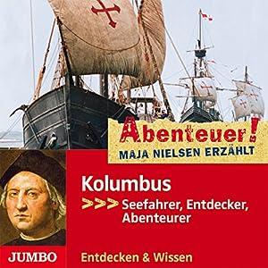 Kolumbus - Seefahrer, Entdecker, Abenteurer: Abenteuer! Maja Nielsen erzählt 3