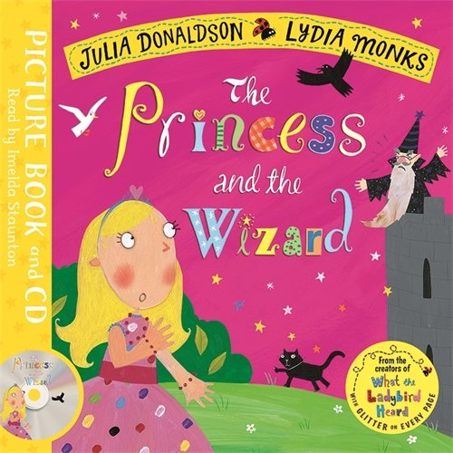The Princess and the Wizard: Book and CD Pack (Julia Donaldson/Lydia Monks)