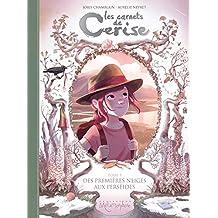 Les Carnets de Cerise T05 : Des premières neiges aux perséides (French Edition)