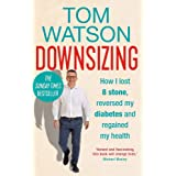 Downsizing: How I lost 8 stone, reversed my diabetes and regained my health – THE SUNDAY TIMES BESTSELLER