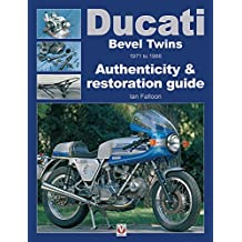 Ducati Bevel Twins 1971 to 1986: Authenticity & restoration guide (Enthusiast's Restoration Manual series)