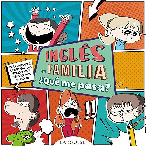 Inglés en familia ¿qué me pasa? (Larousse - Lengua Inglesa - Manuales Prácticos) por Larousse Editorial