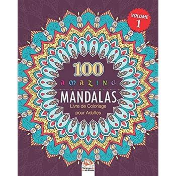 Amazing Mandalas: Livre de Coloriage pour Adultes - Volume 1