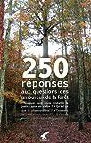 250 réponses aux questions des amoureux de la forêt