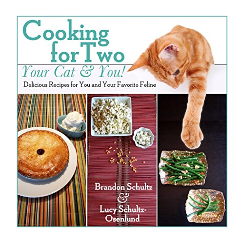 Cooking for Two--Your Cat & You!: Delicious Recipes for You and Your Favorite Feline