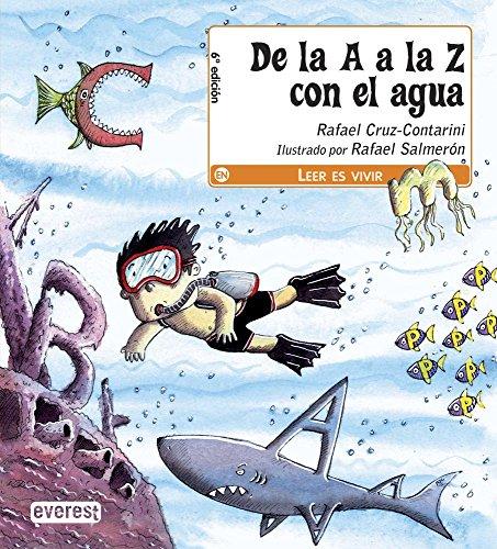 De la A a la Z con el agua (Leer es vivir) por Cruz-Contarini  Rafael