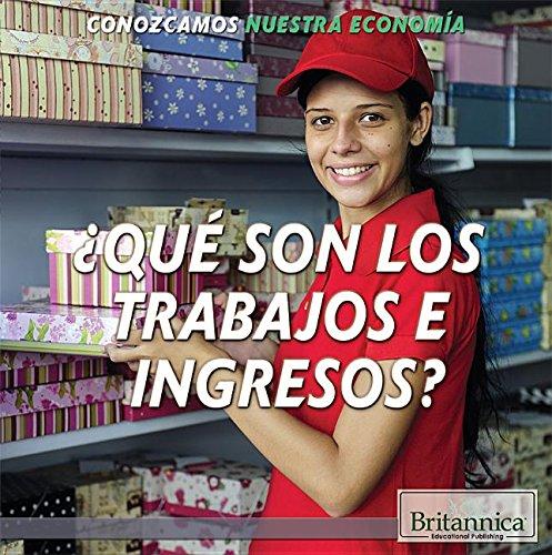 Qué son los trabajos e ingresos?/What Are Jobs and Earnings? (Conozcamos Nuestra Economía/Let's Find Out! Community Economics) por Marcia Amidon Lusted