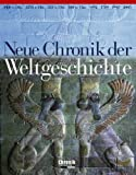 Neue Chronik der Weltgeschichte - Brigitte Beier, Uwe Birnstein, Beatrix Gehlhoff, Ernst Christian Schütt