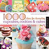 1,000 Ideas for Decorating Cupcakes, Cookies & Cakes by Gina M. Brown (2010-11-01)
