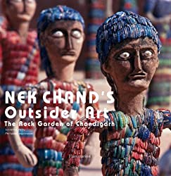 Nek Chands Outsider Art: The Rock Garden of Chandigarh