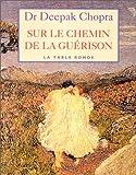 Telecharger Livres Sur le chemin de la guerison (PDF,EPUB,MOBI) gratuits en Francaise