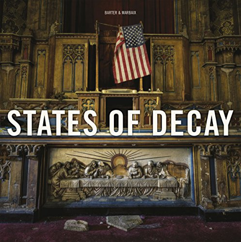 States of Decay: Urbex New York & Americas Forgotten North East (Carpet Bombing Culture) por Daniel Barter